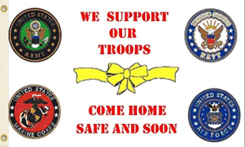 We Support Our Troops Come Home Safe Flag, Military Flags, Yellow Ribbon Flag, Come Home Safe Flag, We Support Our Troops Flag
